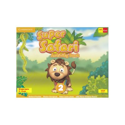 Super Safari 2. Activity Book. Limba Engleza. Grupa mare. 5-6 ani - Herbert Puchta, Gunter Gerngross, Peter Lewis-Jones, Oana Cristina Stoica