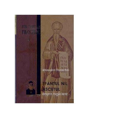 Talcuire la Filocalie 4. Sfantul Nil Ascetul, despre rugaciune - Arhimandrit Evsevios Vitti