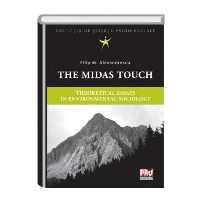 The Midas touch. Theoretical essays in environmental sociology - Filip Alexandrescu