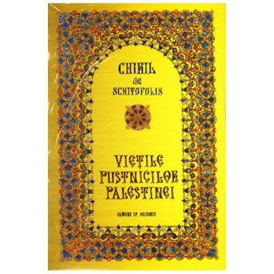 Vietile Pustnicilor Palestinei - Chiril de Schitopolis
