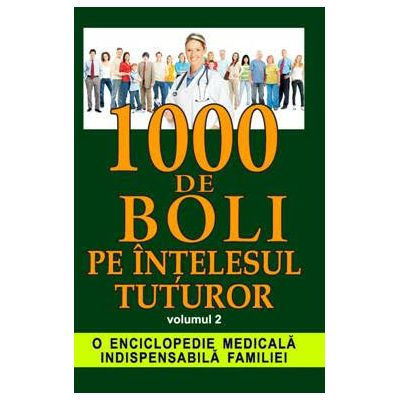 1000 de boli pe intelesul tuturor, volumul 2 - Ch. Prudhomme, J.-F. D Ivernois