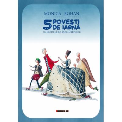 5 povesti de iarna - Monica Rohan