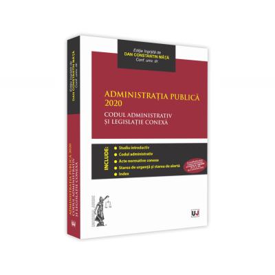 Administratia publica 2020. Codul administrativ si legislatie conexa - Dan Constantin Mata