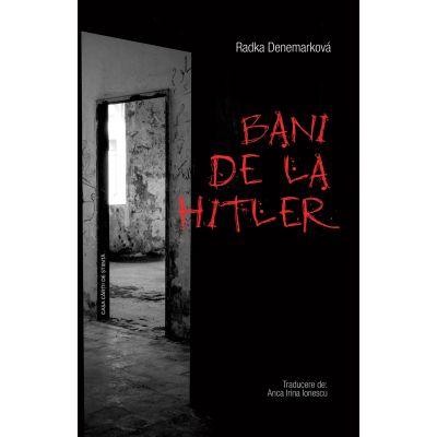Bani de la Hitler (Mozaic estival) - Radka Denemarkova