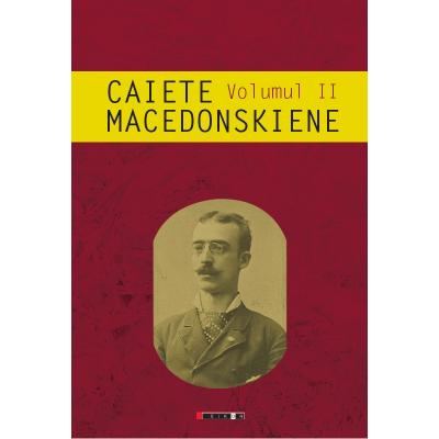 Caiete macedonskiene, volumul II - Ion Munteanu