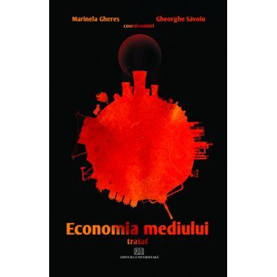 Economia mediului - Tratat - Marinela Gheres, Mihai Serban, Iuliana Pop