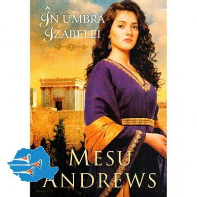 In umbra Izabelei. Seria «Comorile dragostei Sale» 4 - Mesu Andrews