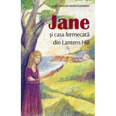 Jane si casa fermecata din Lantern Hill - Lucy Maud Montgomery