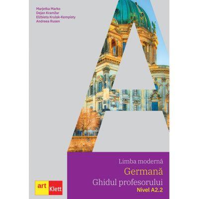 Limba moderna GERMANA, Ghidul profesorului, Nivel A2. 2 - Marjetka Marko, Dejan Kramzar, Elzbieta Krulak-Kempisty, Andreea Rusen