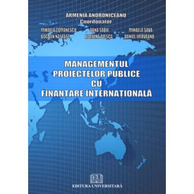 Managementul proiectelor publice cu finantare internationala - Mihaela Comanescu, Oana Sabie, Mihaela Sava