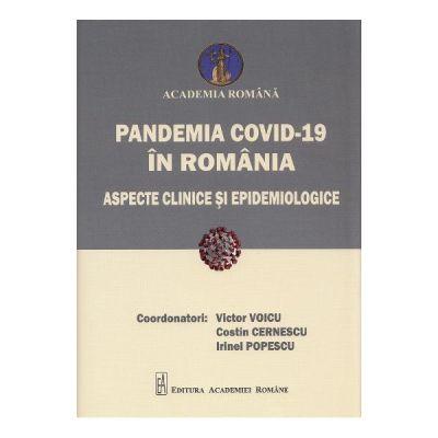 Pandemia Covid-19 in Romania. Aspecte clinice si epidemiologice - Victor Voicu