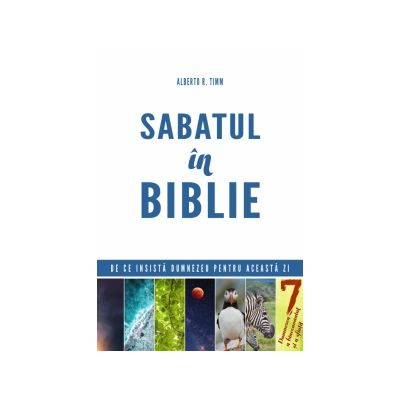 Sabatul in Biblie - Alberto R. Timm