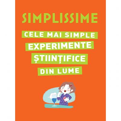 SIMPLISSIME. Cele mai simple experimente stiintifice din lume