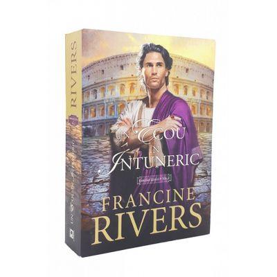 Un ecou in intuneric - vol. 2 - Francine Rivers