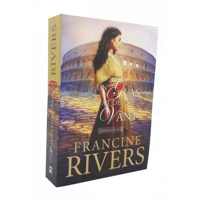 Un glas purtat de vant - vol. 1 - Francine Rivers