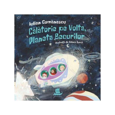 Calatorie pe Volta, Planeta Becurilor - Iulian Comanescu