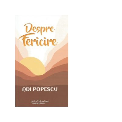 Despre Fericire - Adi Popescu