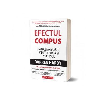 Efectul compus. Impulsioneaza-ti venitul, viata si succesul (audiobook) - Darren Hardy