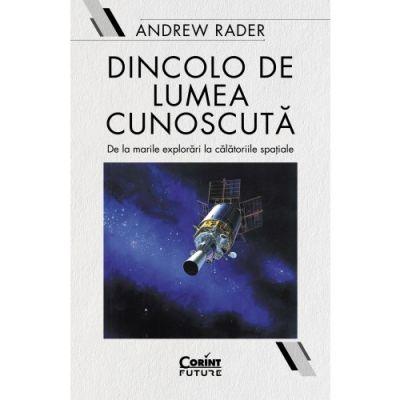 Dincolo de lumea cunoscuta - Andrew Rader
