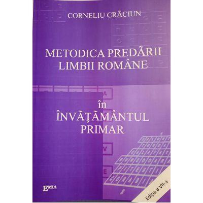 Metodica predarii limbii romane in invatamantul primar. Editia a VII-a - Corneliu Craciun