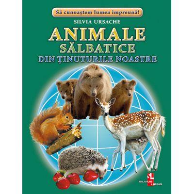 Animale salbatice din tinuturile noastre - Silvia Ursache
