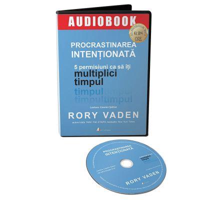 Audiobook. Procrastinarea intentionata - Rory Vaden