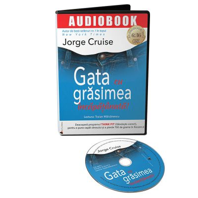 Audiobook. Gata cu grasimea incapatanata! - Jorge Cruise