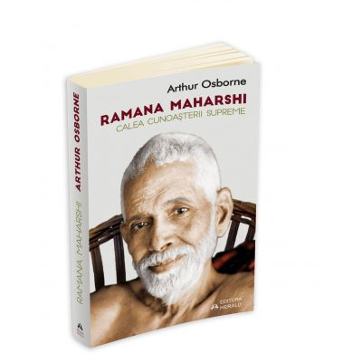 Calea cunoasterii supreme - Ramana Maharshi, Arthur Osborne