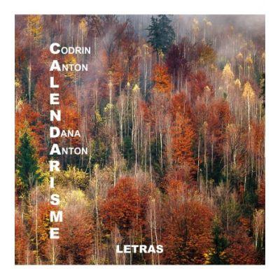 Calendarisme - Codrin Anton, Dana Anton