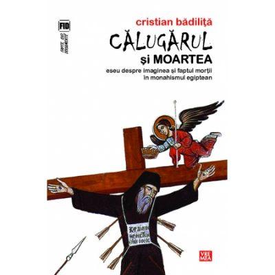 Calugarul si moartea - Cristian Badilita