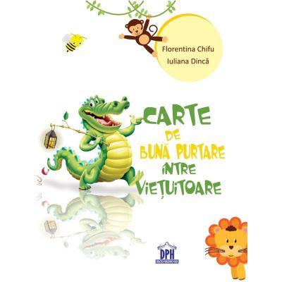 Carte de buna purtare intre vietuitoare - Florentina Chifu, Iuliana Dinca