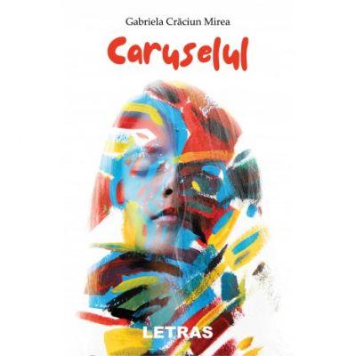 Caruselul - Gabriela Craciun Mirea
