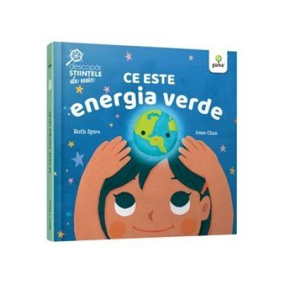 Ce este energia verde - Ruth Spiro, Irene Chan