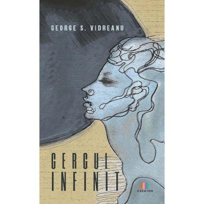 Cercul infinit - George S. Vidreanu