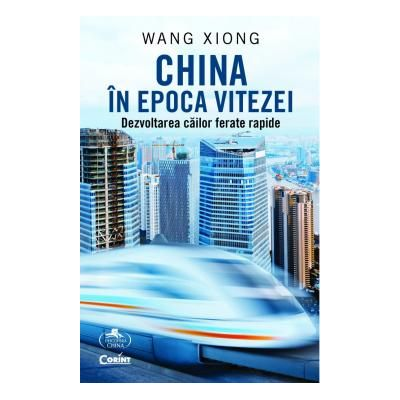 China in epoca vitezei. Dezvoltarea cailor ferate rapide - Wang Xiong