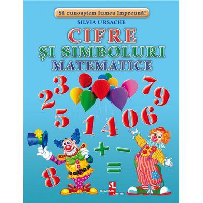 Cifre si simboluri matematice - Silvia Ursache
