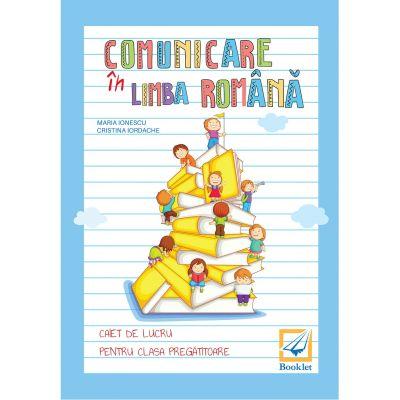 Comunicare in limba romana. Caiet de lucru pentru clasa pregatitoare editie 2019 - Cristina Iordache, Maria Ionescu
