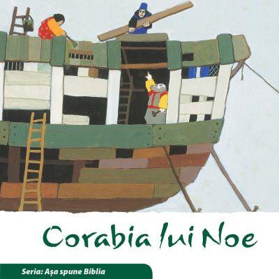 Corabia lui Noe (Seria. Asa spune Biblia) - Kees de Kort