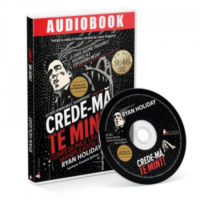 Crede-ma, te mint! Audiobook - Ryan Holiday