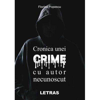 Cronica unei crime cu autor necunoscut - Florina Popescu