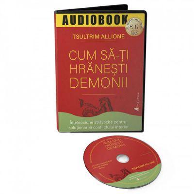Cum sa-ti hranesti demonii. Audiobook - Tsultrim Allione