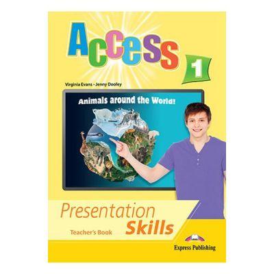 Curs limba engleza Access 1 Presentation Skills Manualul profesorului - Virginia Evans
