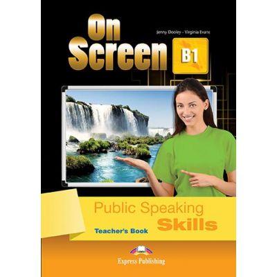 Curs limba engleza On Screen B1 Public Speaking skills Manualul profesorului - Jenny Dooley