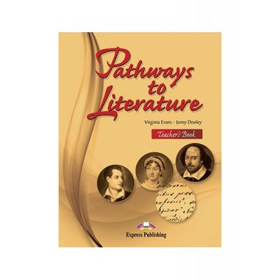 Curs limba engleza Pathways to literature Manualul profesorului - Virginia Evans