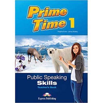 Curs limba engleza Prime time 1 Public speaking skills Manualul profesorului - Virginia Evans