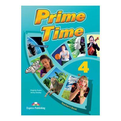 Curs limba engleza Prime Time 4 Manualul profesorului - Virginia Evans