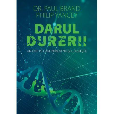 Darul durerii - Philip Yancey, Dr. Paul Brand