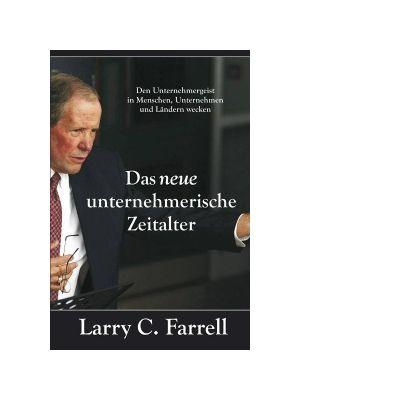 Das neue unternehmerische Zeitalter - Larry C. Farrell