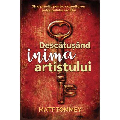 Descatusand inima artistului - Matt Tommey