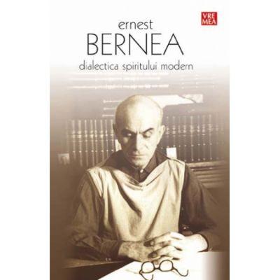Dialectica spiritului modern - Ernest Bernea